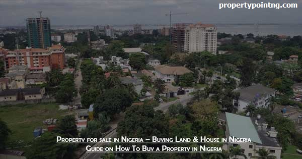 Property for sale in Nigeria – Buying Land & House in Nigeria | Guide on How To Buy a Property in Nigeria